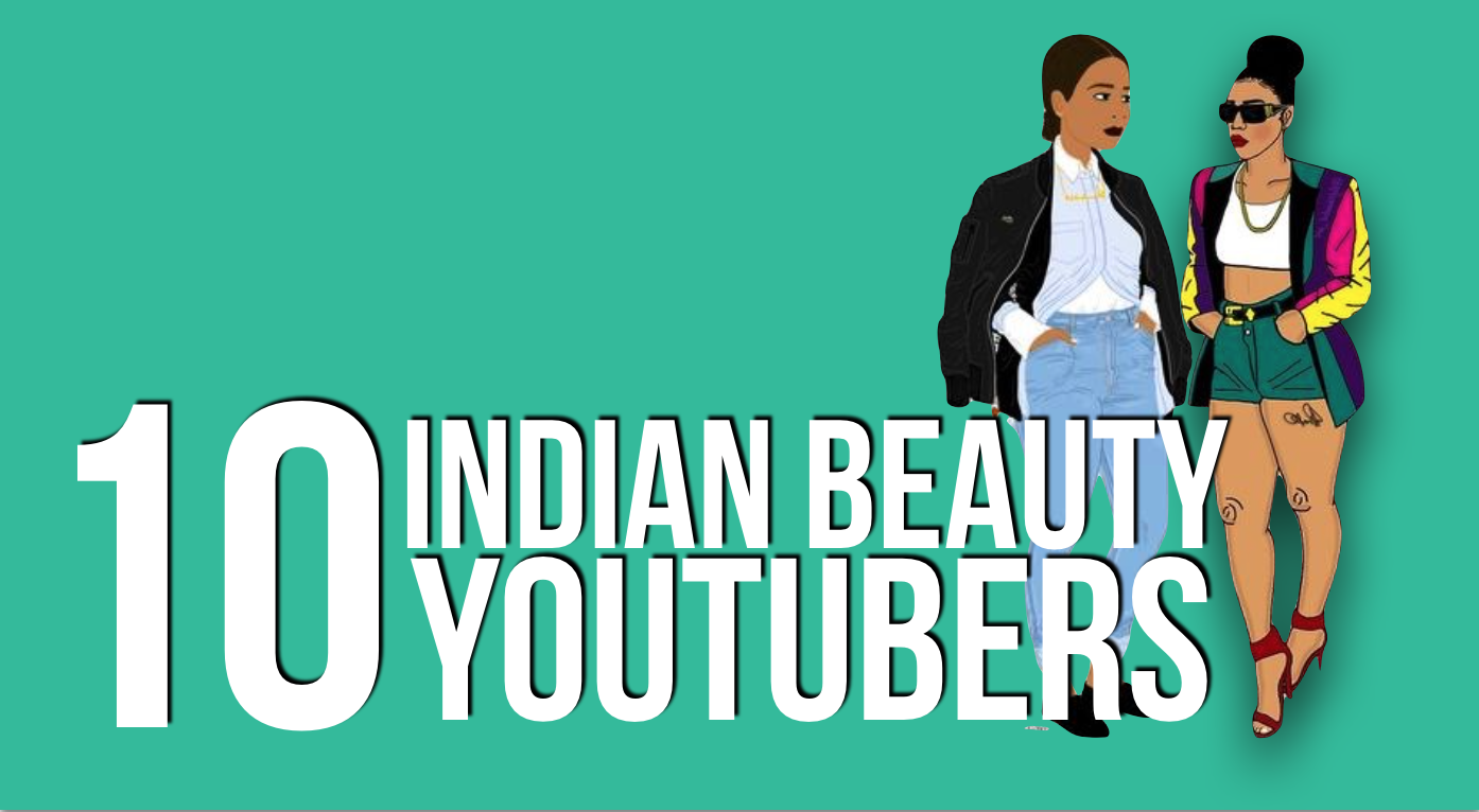 10 Indian Beauty Youtubers you need to follow right now.